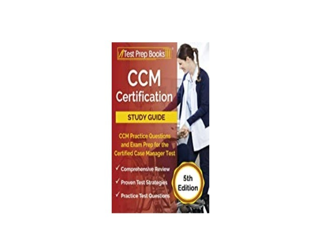 Detail Book Title : CCM Certification Study Guide CCM Practice Questions and Eam Prep for the Certified Case Manager Test ...