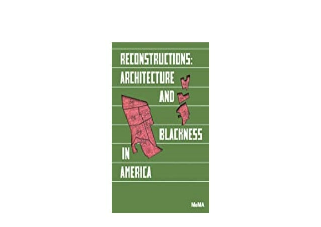 Detail Book Title : Reconstructions Architecture and Blackness in America Format : PDF,kindle,epub Language : English ASIN...