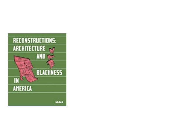 [PDF]  Reconstructions Architecture and Blackness in America