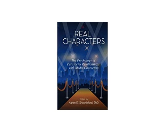 Detail Book Title : Real Characters The psychology of parasocial relationships with media characters Format : PDF,kindle,e...
