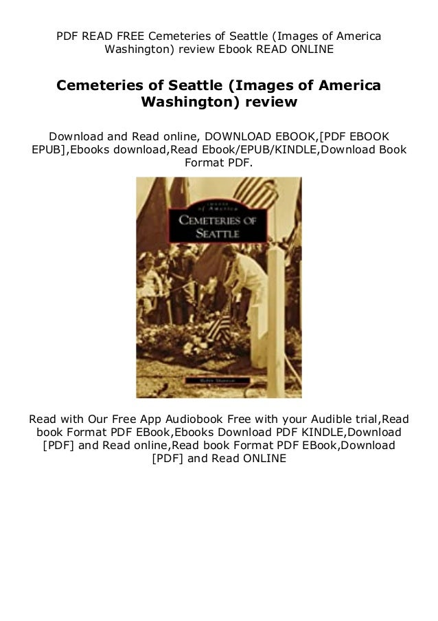 PDF READ FREE Cemeteries of Seattle (Images of America Washington) review Ebook READ ONLINE Cemeteries of Seattle (Images ...