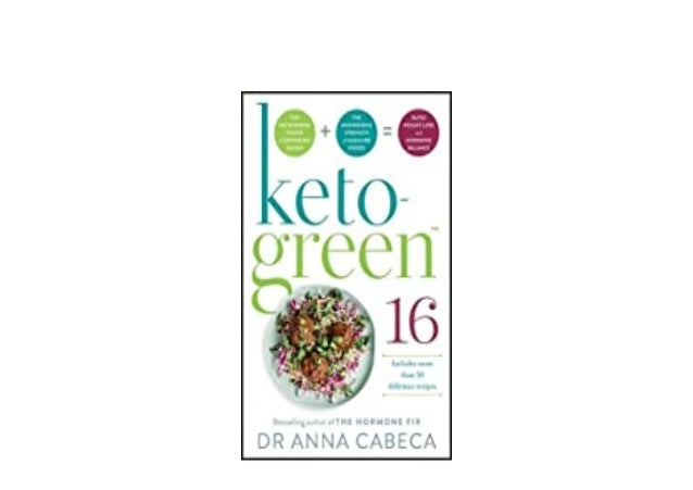 Detail Book Title : KetoGreen 16 The FatBurning Power of Ketogenic Eating The Nourishing Strength of Alkaline Foods Rapid ...