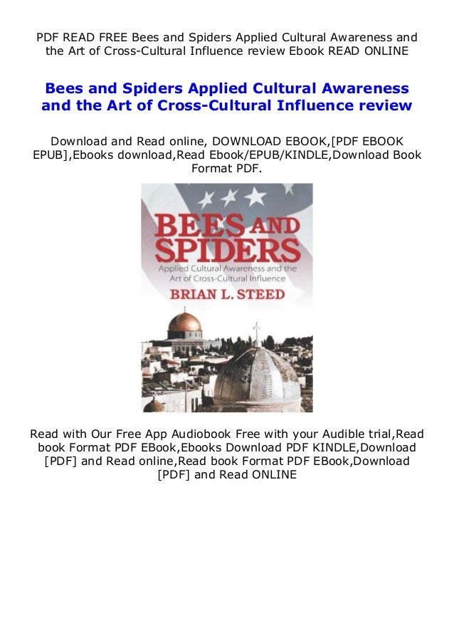PDF READ FREE Bees and Spiders Applied Cultural Awareness and the Art of Cross-Cultural Influence review Ebook READ ONLINE...