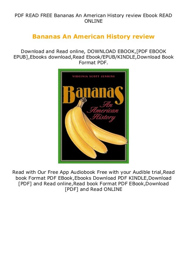 PDF READ FREE Bananas An American History review Ebook READ ONLINE Bananas An American History review Download and Read on...