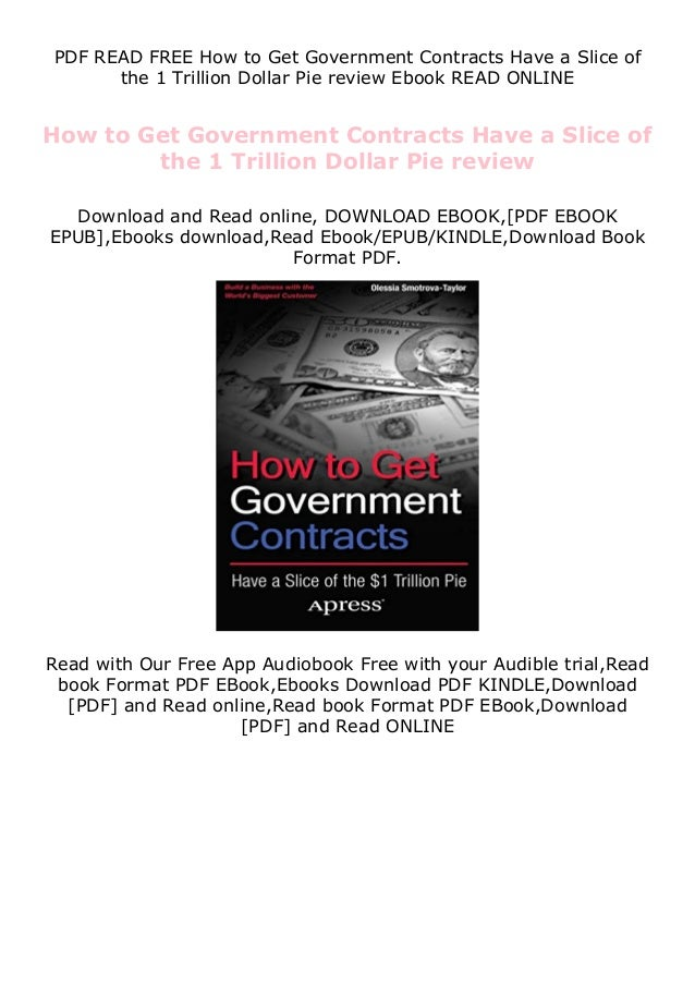 PDF READ FREE How to Get Government Contracts Have a Slice of the 1 Trillion Dollar Pie review Ebook READ ONLINE How to Ge...