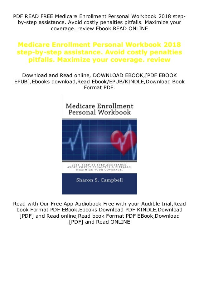 PDF READ FREE Medicare Enrollment Personal Workbook 2018 step- by-step assistance. Avoid costly penalties pitfalls. Maximi...