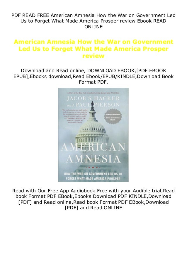 PDF READ FREE American Amnesia How the War on Government Led Us to Forget What Made America Prosper review Ebook READ ONLI...