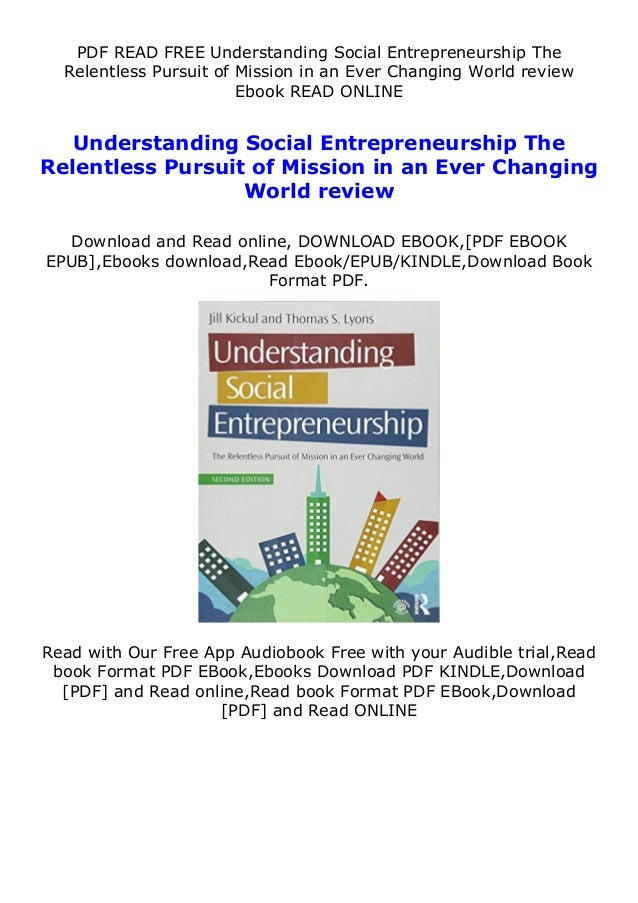 PDF READ FREE Understanding Social Entrepreneurship The Relentless Pursuit of Mission in an Ever Changing World review Ebo...