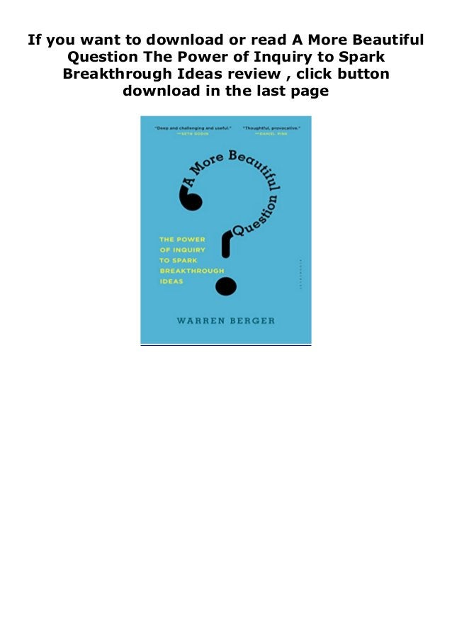"""Step-By Step To Download """" A More Beautiful Question The Power of Inquiry to Spark Breakthrough Ideas review """" ebook: -Cli..."""