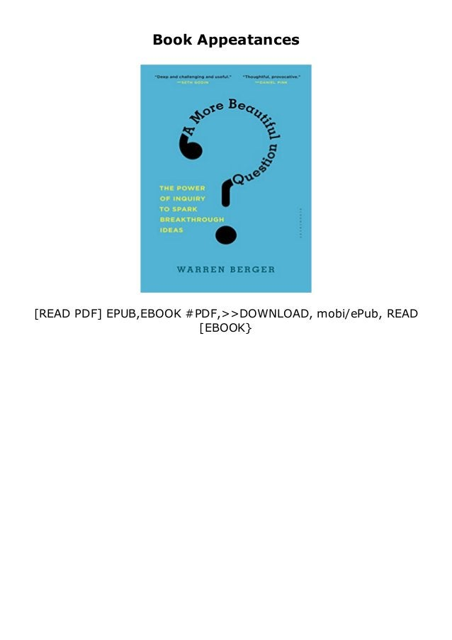 If you want to download or read A More Beautiful Question The Power of Inquiry to Spark Breakthrough Ideas review , click ...