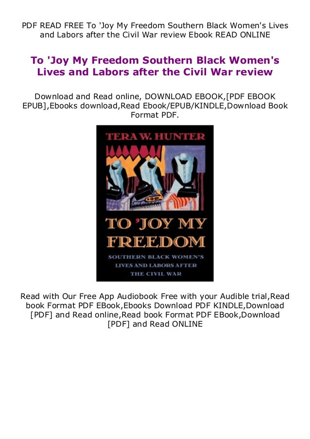 PDF READ FREE To 'Joy My Freedom Southern Black Women's Lives and Labors after the Civil War review Ebook READ ONLINE To '...