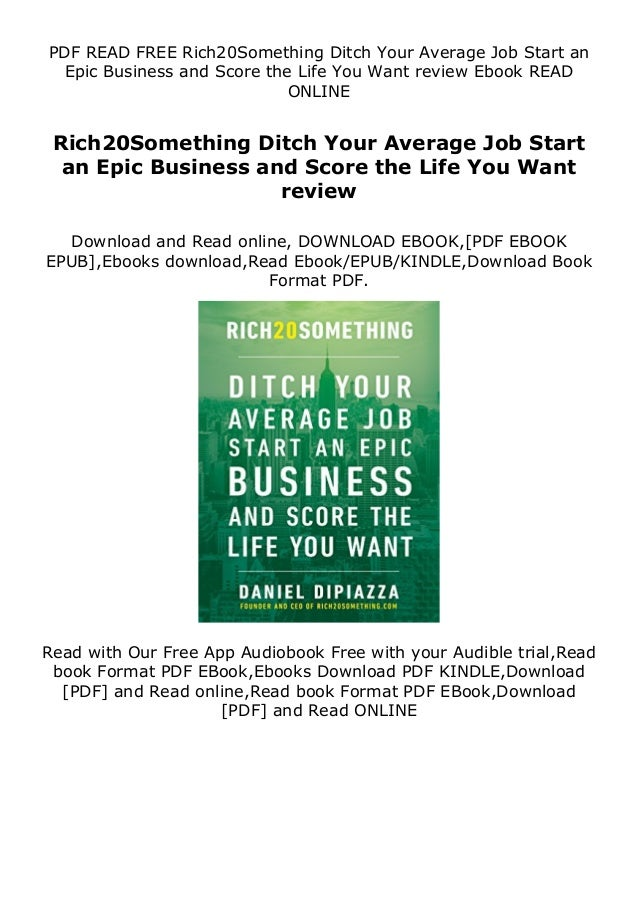 PDF READ FREE Rich20Something Ditch Your Average Job Start an Epic Business and Score the Life You Want review Ebook READ ...