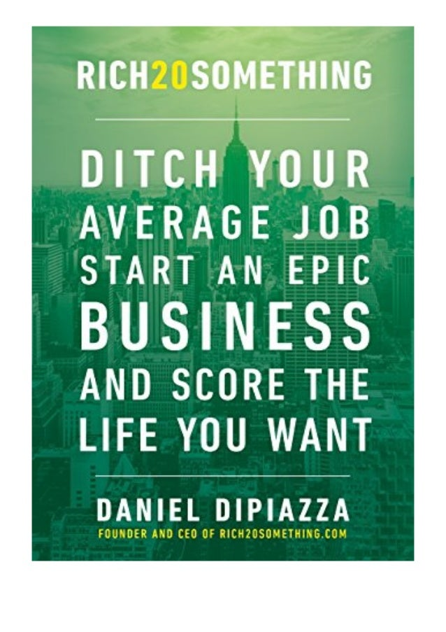kindle$@@ Rich20Something Ditch Your Average Job Start an Epic Business and Score the Life You Want review *full_pages*