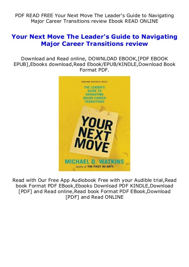 PDF READ FREE Your Next Move The Leader's Guide to Navigating Major Career Transitions review Ebook READ ONLINE Your Next ...