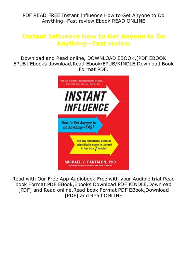 PDF READ FREE Instant Influence How to Get Anyone to Do Anything--Fast review Ebook READ ONLINE Instant Influence How to G...