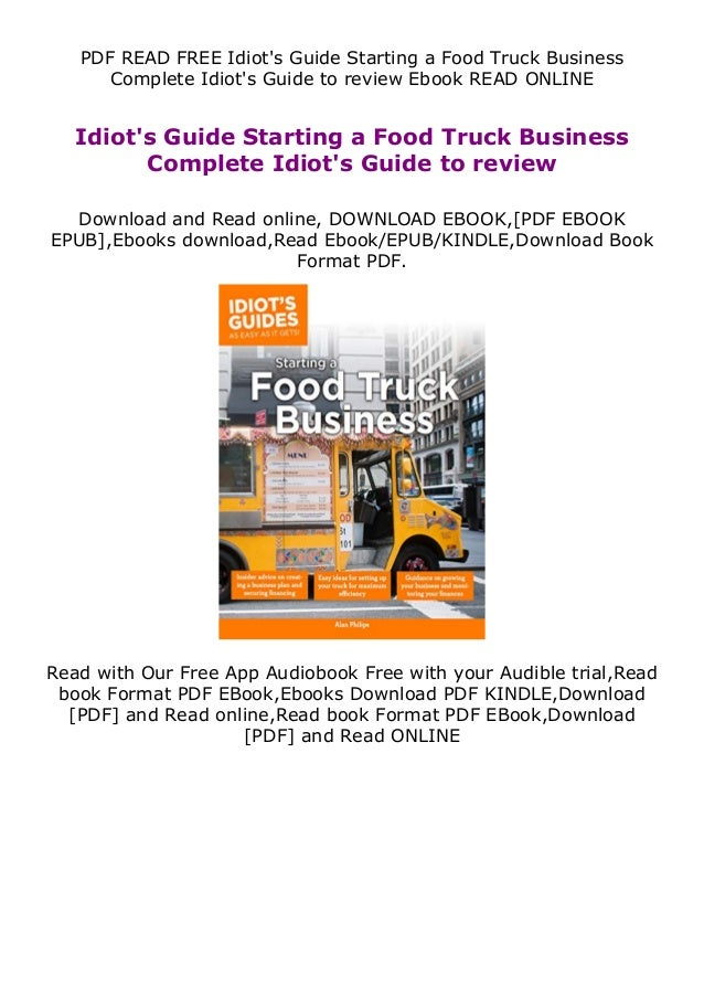 PDF READ FREE Idiot's Guide Starting a Food Truck Business Complete Idiot's Guide to review Ebook READ ONLINE Idiot's Guid...