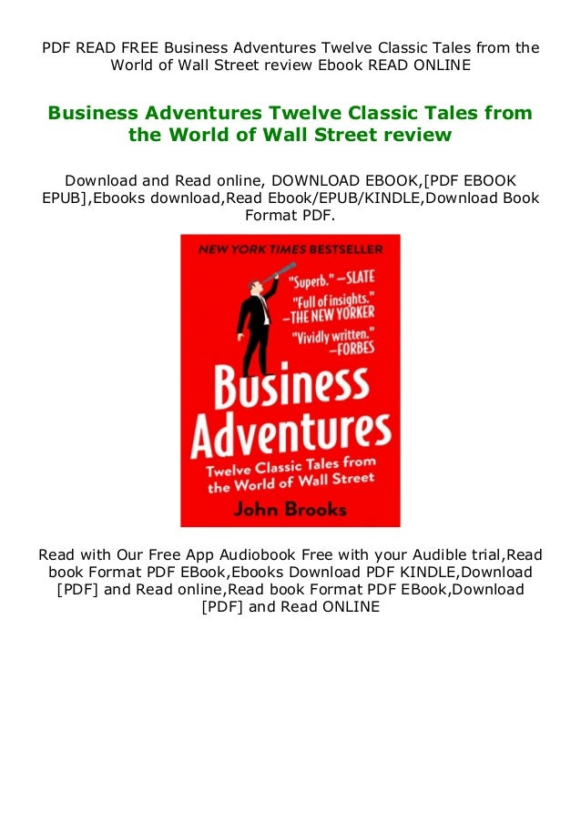 PDF READ FREE Business Adventures Twelve Classic Tales from the World of Wall Street review Ebook READ ONLINE Business Adv...