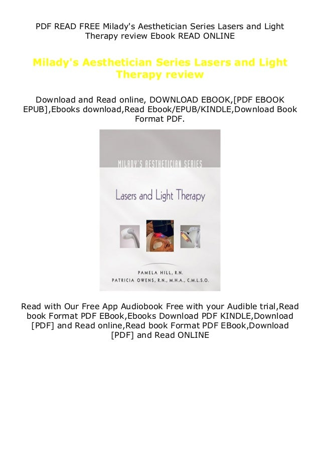 PDF READ FREE Milady's Aesthetician Series Lasers and Light Therapy review Ebook READ ONLINE Milady's Aesthetician Series ...
