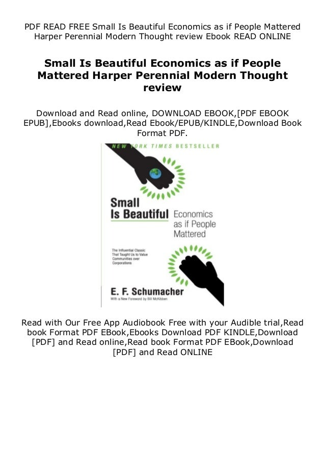 Description Small Is Beautiful Economics as if People Mattered Harper Perennial Modern Thought review So youll want to cre...