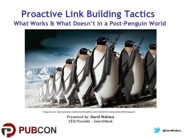Proactive Link Building TacticsWhat Works & What Doesn't in a Post-Penguin World         Image Source: http://activeden.ne...