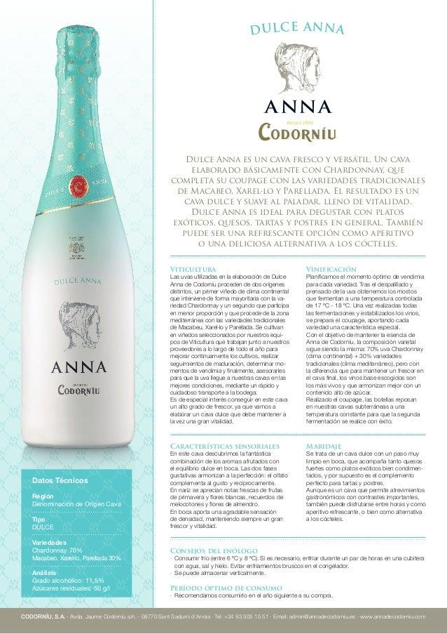 Viticultura Las uvas utilizadas en la elaboración de Dulce Anna de Codorníu proceden de dos orígenes distintos, un primer ...