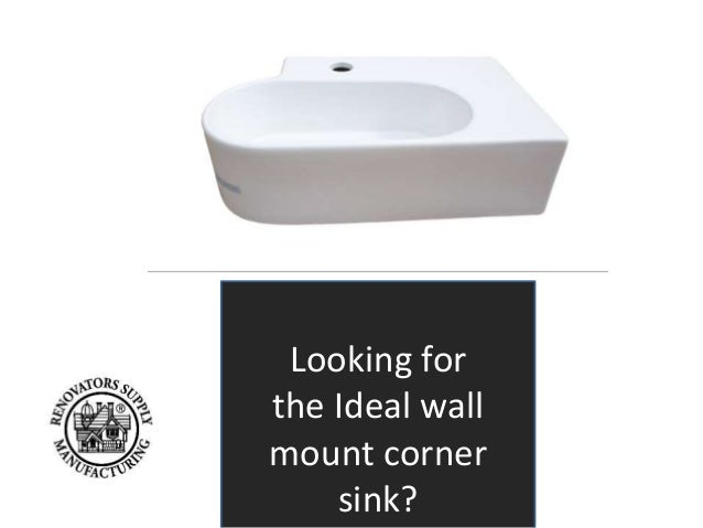 Looking for  the Ideal wall  mount corner  sink?