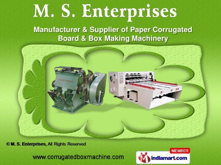 Manufacturer & Supplier of Paper Corrugated      Board & Box Making Machinery