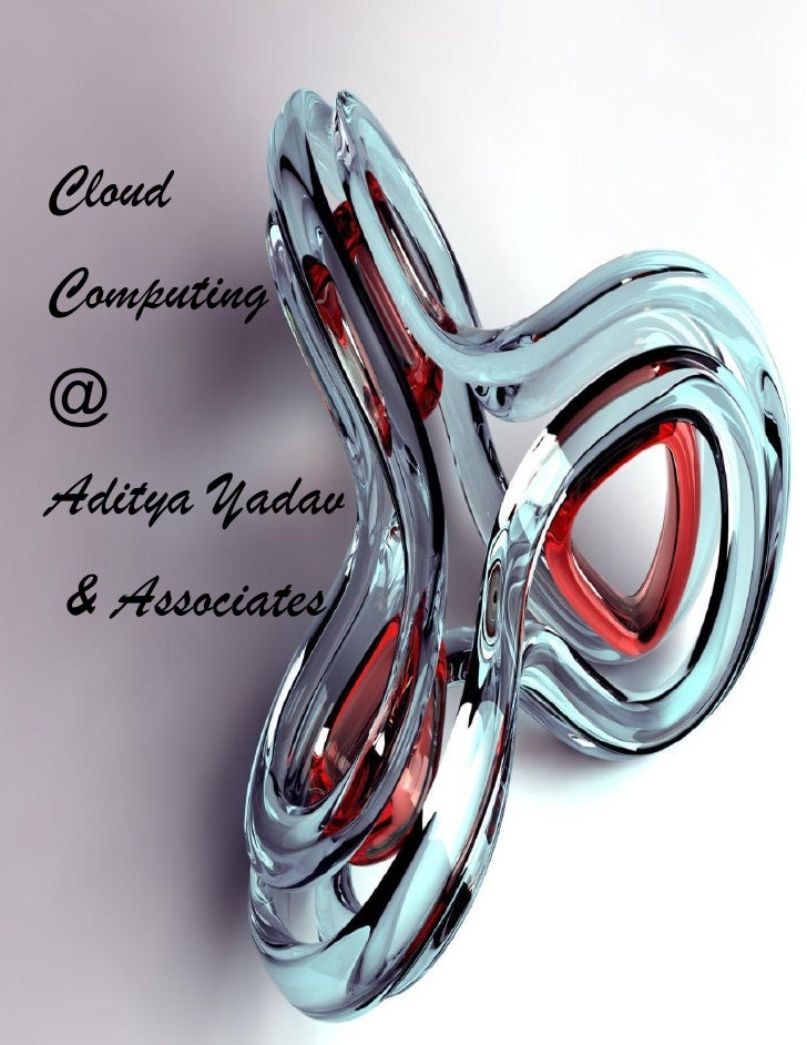 Cloud Computing @ Aditya Yadav   & Associates     Copyright ©Aditya Yadav & Associates (2009). All Rights Reserved. http:/...