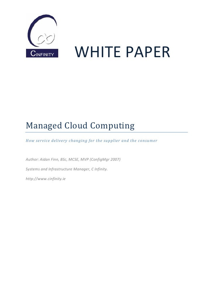 WHITE PAPER    Managed Cloud Computing How service delivery changing for the supplier and the consumer    Author: Aidan Fi...