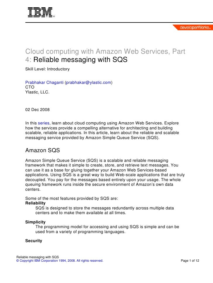 Cloud computing with Amazon Web Services, Part       4: Reliable messaging with SQS       Skill Level: Introductory       ...