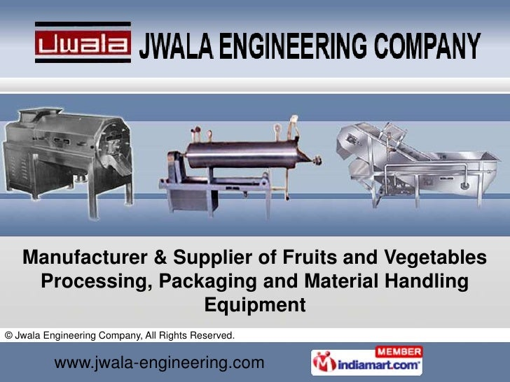 Manufacturer & Supplier of Fruits and Vegetables Processing, Packaging and Material Handling Equipment<br />