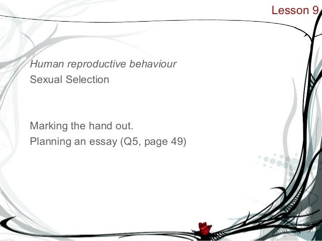 Discuss the relationship between sexual selection and human reproductive behaviour essay plan