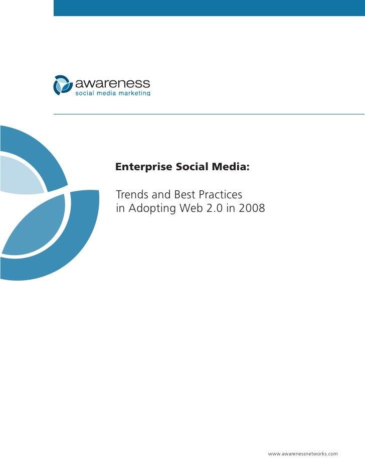 Enterprise Social Media:  Trends and Best Practices in Adopting Web 2.0 in 2008                                   www.awar...