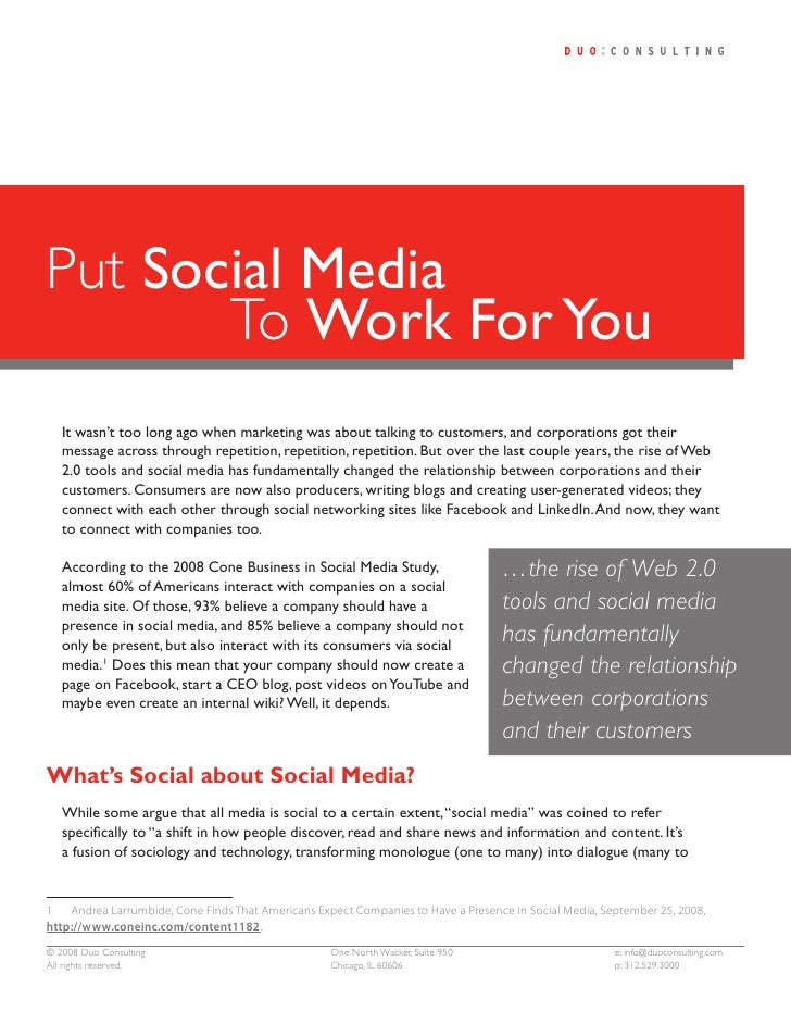 Put Social Media        To Work For You    It wasn't too long ago when marketing was about talking to customers, and corpo...