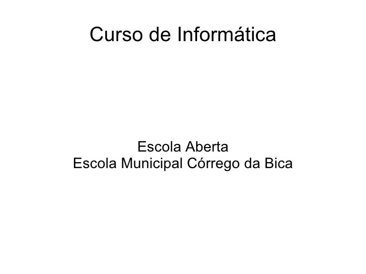 Curso de Informática Escola Aberta Escola Municipal Córrego da Bica