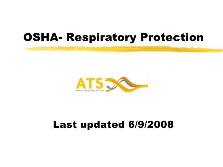 OSHA- Respiratory Protection Last updated 6/9/2008