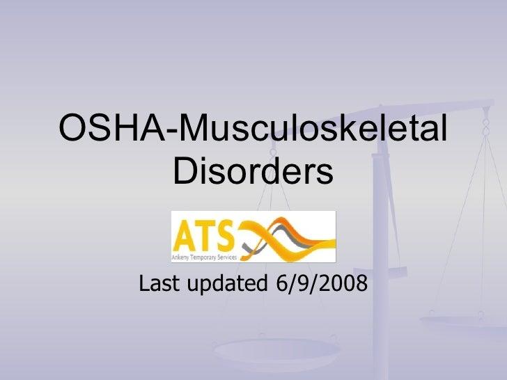 OSHA-Musculoskeletal Disorders Last updated 6/9/2008