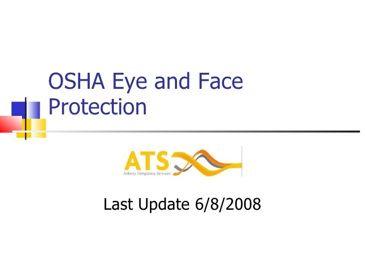 Last Update 6/8/2008 OSHA Eye and Face Protection