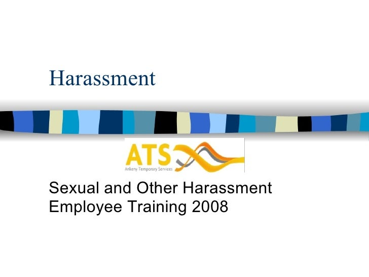 Harassment Sexual and Other Harassment Employee Training 2008
