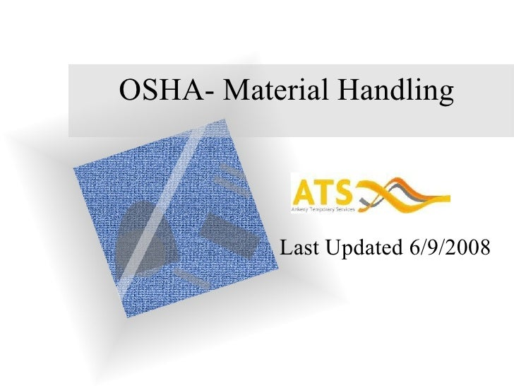 Last Updated 6/9/2008 OSHA- Material Handling