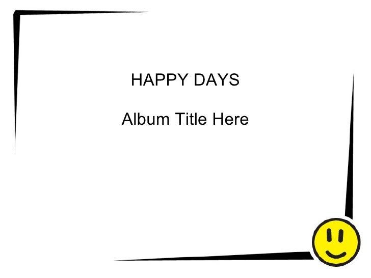 HAPPY DAYS Album Title Here