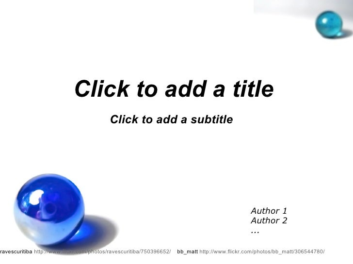 Click to add a title Click to add a subtitle Author 1 Author 2 ...  ravescuritiba  http://www.flickr.com/photos/ravescuri...