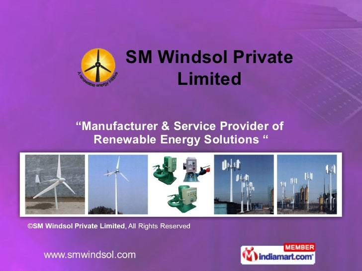 """ Manufacturer & Service Provider of  Renewable Energy Solutions "" SM Windsol Private Limited"
