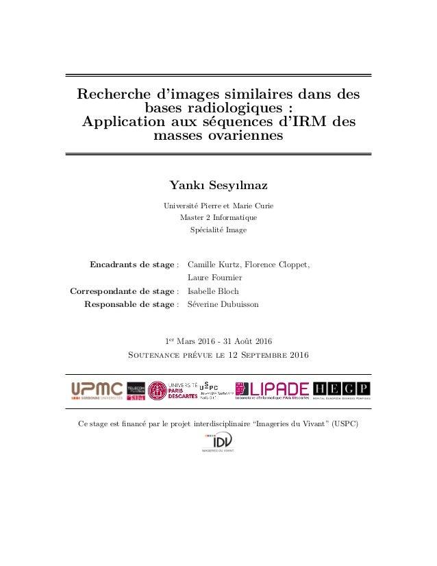 Recherche d'images similaires dans des bases radiologiques : Application aux séquences d'IRM des masses ovariennes Yankı S...
