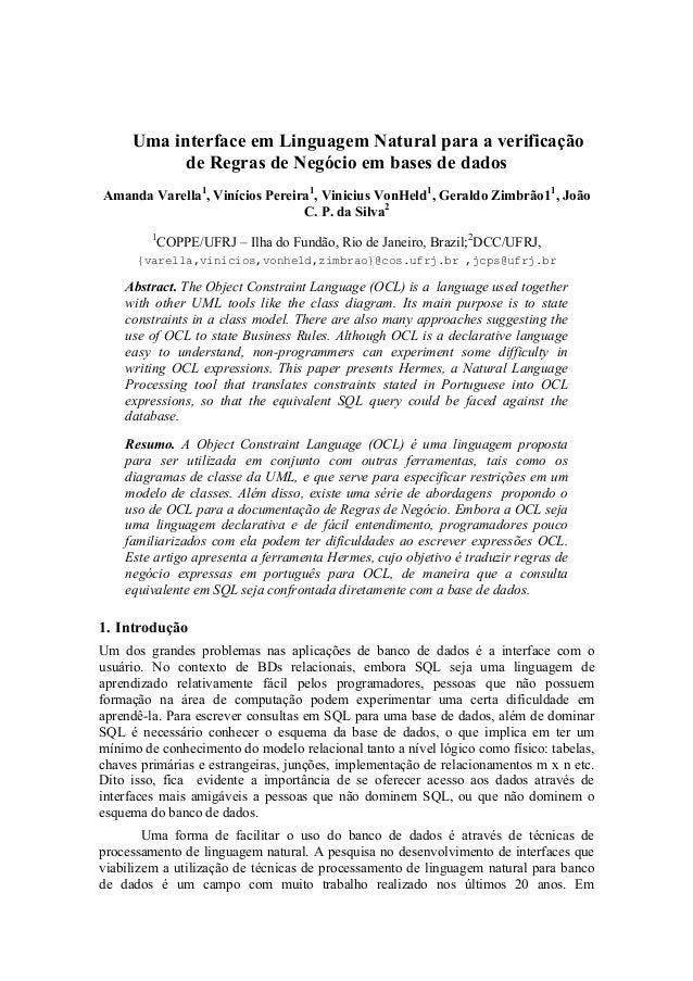 Uma interface em Linguagem Natural para a verificação de Regras de Negócio em bases de dados Amanda Varella1 , Vinícios Pe...