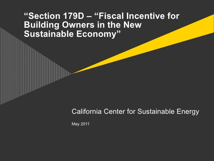 """""""Section 179D – """"Fiscal Incentive forBuilding Owners in the NewSustainable Economy""""           California Center for Sustai..."""