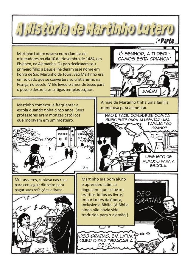 A Historia de Martinho Lutero  1a Parte  Martinho Lutero nasceu numa família de mineradores no dia 10 de Novembro de 1484,...