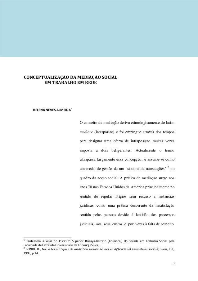 CONCEPTUALIZAÇÃO DA MEDIAÇÃO SOCIAL       EM TRABALHO EM REDE      HELENA NEVES ALMEIDA 1                                 ...