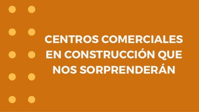 CENTROS COMERCIALES EN CONSTRUCCIÓN QUE NOS SORPRENDERÁN