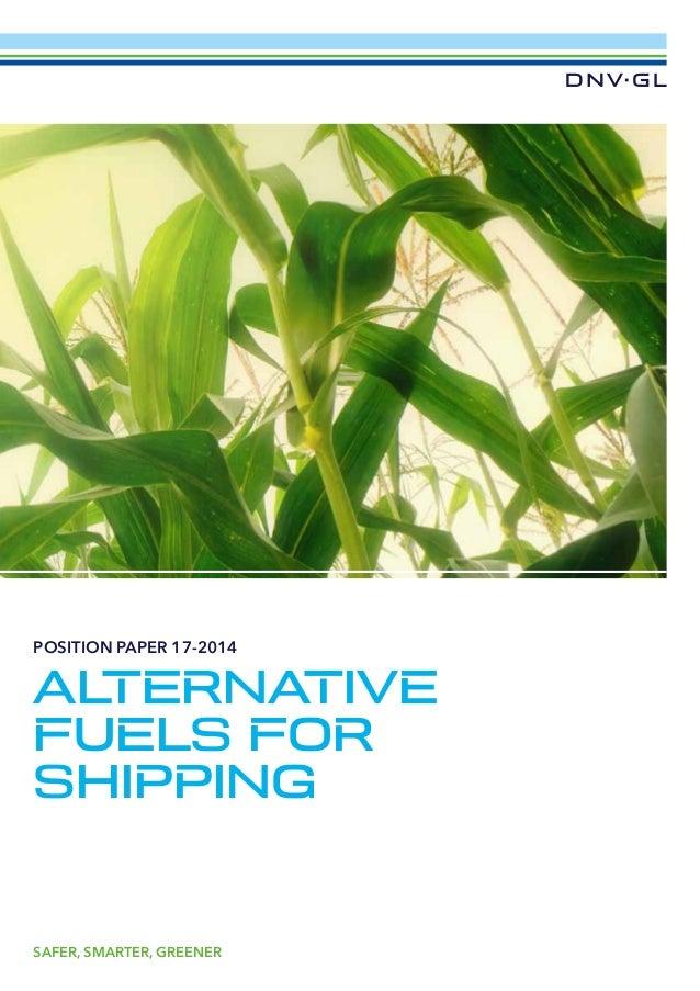 POSITION PAPER 17-2014  AL TERNATIVE FUELS FOR SHIPPING  SAFER, SMARTER, GREENER